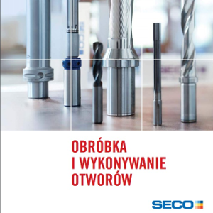 SECO - obróbka i wykonywanie otworów